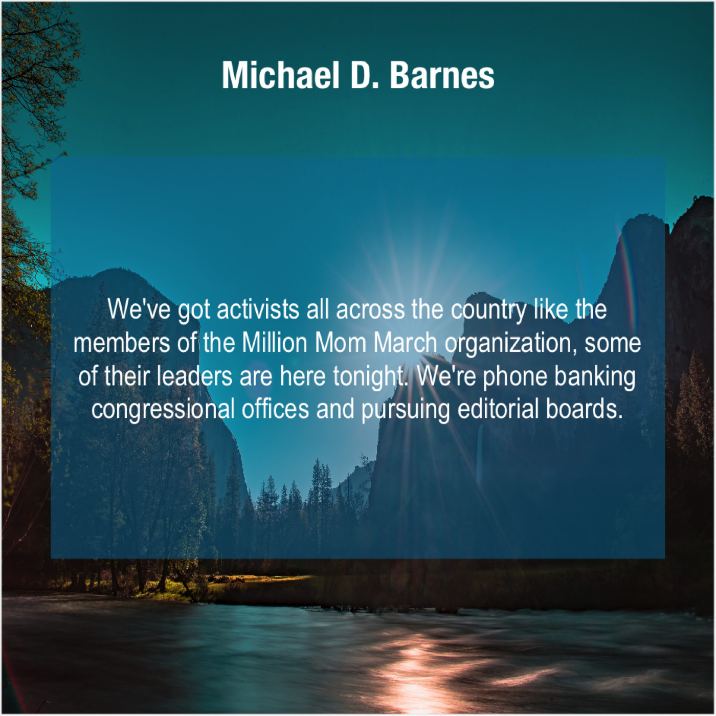 Michael D Barnes We Ve Got Activists All Across